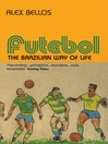 Futebol (eBook): The Brazillian Way of Life