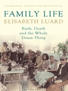 Family Life (eBook): Birth, Death and the Whole Damn Thing