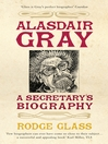 Alasdair Gray (eBook): A Secretary's Biography