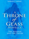 The Assassin and the Empire (eBook): Throne of Glass Novella Series, Book 4