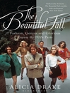 The Beautiful Fall (eBook): Fashion, Genius and Glorious Excess in 1970s Paris