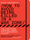 How to Avoid Being Killed in a War Zone (eBook): The Essential Survival Guide for Dangerous Places