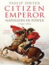 Citizen Emperor (eBook): Napoleon in Power 1799-1815
