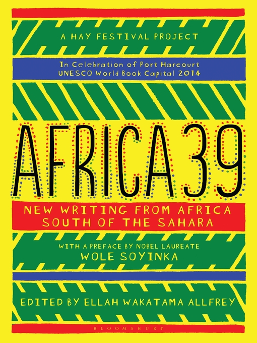 Africa39 (eBook): New Writing from Africa South of the Sahara