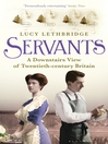 Servants (eBook): A Downstairs View of Twentieth-century Britain