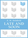 Late and Soon (eBook)