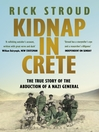 Kidnap in Crete (eBook): The True Story of the Abduction of a Nazi General