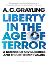 Liberty in the Age of Terror (eBook): A Defence of Civil Liberties and Enlightenment Values