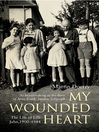 My Wounded Heart (eBook): The Life of Lilli Jahn, 1900-1944