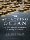 The Attacking Ocean (eBook): The Past, Present, and Future of Rising Sea Levels