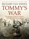 Tommy's War (eBook): The Western Front in Soldiers' Words and Photographs