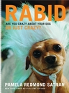 Rabid (eBook): Are You Crazy About Your Dog or Just Crazy?