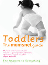 Toddlers: The Mumsnet Guide (eBook): A Million Mums' Trade Secrets