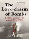The Love-Charm of Bombs (eBook): Restless Lives in the Second World War