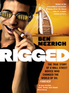 Rigged (eBook): The True Story of a Wall Street Novice Who Changed the World of Oil Forever
