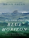 Beyond the Blue Horizon (eBook): How the Earliest Mariners Unlocked the Secrets of the Oceans