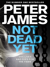 Not Dead Yet (eBook): Detective Superintendent Roy Grace Series, Book 8