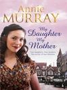 My Daughter, My Mother (eBook)