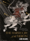 The Harsh Cry of the Heron (eBook): Tales of the Otori Series, Book 4