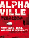 Alphaville (eBook): New York, 1988: Welcome to Heroin City
