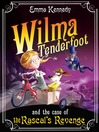 Wilma Tenderfoot and the Case of the Rascal's Revenge (eBook): Wilma Tenderfoot Series, Book 4