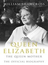 Queen Elizabeth The Queen Mother (eBook): The Official Biography