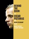 Behind the Door (eBook): The Oscar Pistorius and Reeva Steenkamp Story