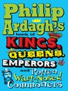 Philip Ardagh's Book of Kings, Queens, Emperors and Rotten Wart-Nosed Commoners (eBook)