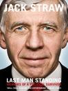 Last Man Standing (eBook): Memoirs of a Political Survivor