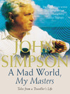 A Mad World, My Masters (eBook): Tales from a Traveller's Life