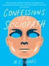 Confessions of a Sociopath (eBook): A Life Spent Hiding in Plain Sight