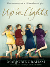 Up in Lights (eBook): The Memoirs of a 1920s Chorus Girl
