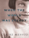 When the World Was Steady (eBook)