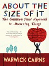 About the Size of It (eBook): A Common Sense Approach to How People Measure Things