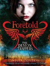 Foretold (eBook): The Demon Trappers Series, Book 4