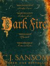 Dark Fire (eBook): Shardlake Series, Book 2