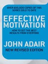 Effective Motivation (eBook): How to Get the Best Results From Everyone