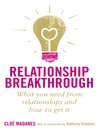 Relationship Breakthrough (eBook): What you need from relationships and how to get it
