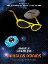 Mostly Harmless (eBook): The Hitchhiker's Guide to the Galaxy Series, Book 5