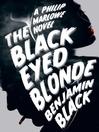 The Black Eyed Blonde (eBook): A Philip Marlowe Novel