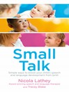 Small Talk (eBook): Simple ways to boost your child's language development from birth