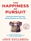 The Happiness of Pursuit (eBook): Find the Quest that will Bring Purpose to Your Life