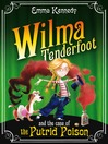 Wilma Tenderfoot and the Case of the Putrid Poison (eBook): Wilma Tenderfoot Series, Book 2