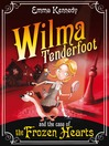 Wilma Tenderfoot and the Case of the Frozen Hearts (eBook): Wilma Tenderfoot Series, Book 1