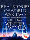 Real Stories of World War Two (eBook): Personal accounts inspired by Ken Follett's Winter of the World