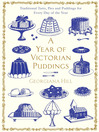 A Year of Victorian Puddings (eBook): Traditional Tarts, Pies and Puddings for Every Day of the Year