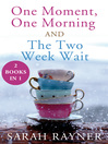 One Moment, One Morning and the Two Week Wait. (eBook)