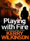 Playing with Fire (eBook): Jessica Daniel Series, Book 5