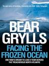 Facing the Frozen Ocean (eBook): One man's dream to lead a team across the treacherous North Atlantic