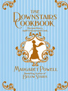 The Downstairs Cookbook (eBook): Recipes From A 1920s Household Cook